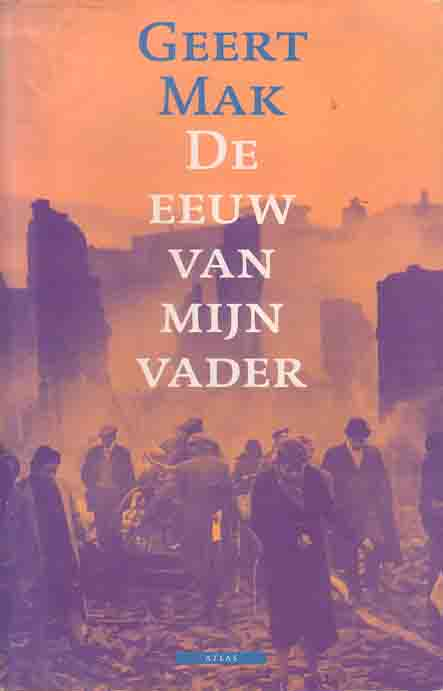 Mak, Geert - De eeuw van mijn vader