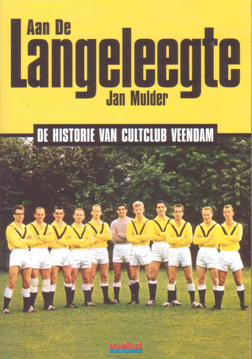 Mulder, Jan - Aan de Langeleegte. Veendammer voetbalportretten en -statistieken