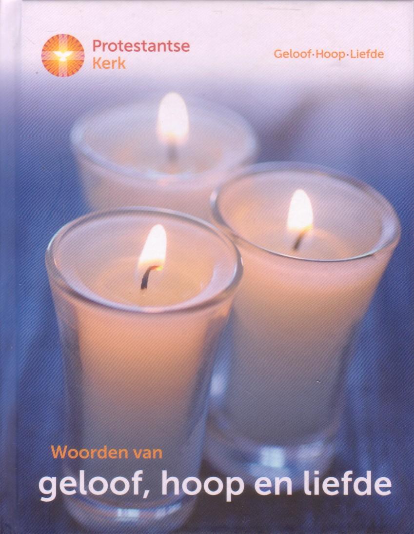 Dijk, Janet van / Dijkstra-Algra, Nynke - Woorden van geloof, hoop en liefde